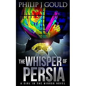 The Whisper of Persia by Gould & Philip J