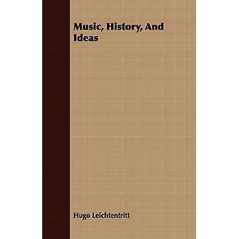 Music History And Ideas by Leichtentritt & Hugo