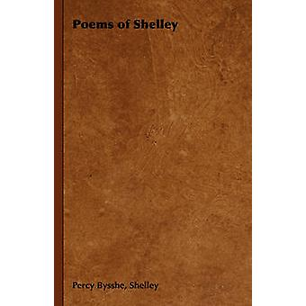 Poems of Shelley by Shelley & Percy Bysshe