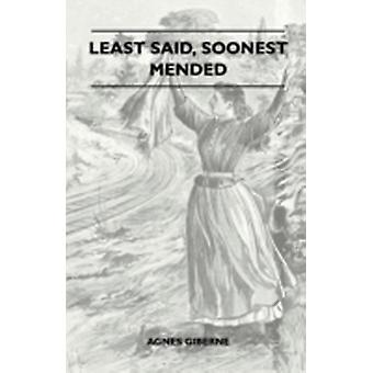 Least Said Soonest Mended by Giberne & Agnes