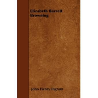 Elizabeth Barrett Browning by Ingram & John Henry