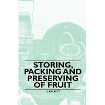 Storing Packing and Preserving of Fruit by Beckett & E.
