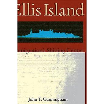 Ellis Island Immigrations Shining Center by Cunningham & John T.
