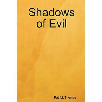 Shadows of Evil by Thomas & Patrick