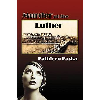 Murder at the Luther by Kaska & Kathleen
