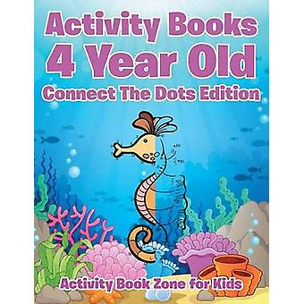 Activity Books 4 Year Old Connect The Dots Edition by Activity Book Zone for Kids