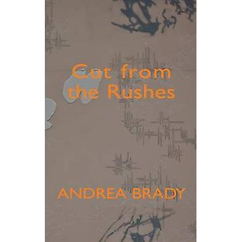 Cut from the Rushes by Brady & Andrea