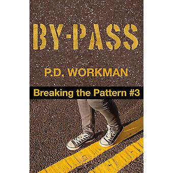 Bypass Breaking the Pattern 3 by Workman & P. D.