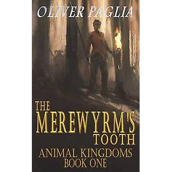The Merewyrms Tooth by Paglia & Oliver