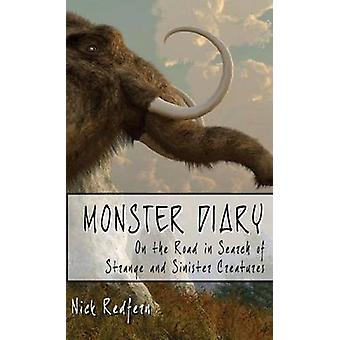 Monster Diary On the Road in Search of Strange and Sinister Creatures by Redfern & Nick