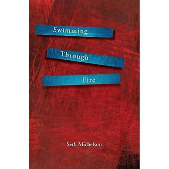 Swimming Through Fire by Michelson & Seth