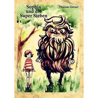 Sophia und die Super Sieben by Greuel & Thomas