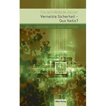 Vernetzte Sicherheit  Quo Vadis by Alamir & Fouzieh Melanie