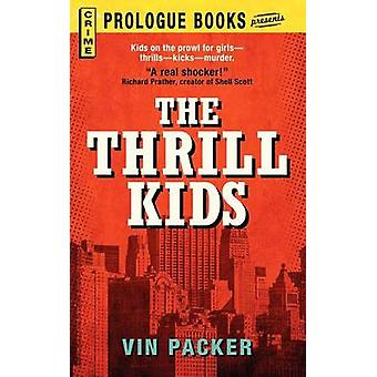 The Thrill Kids by Packer & Vin