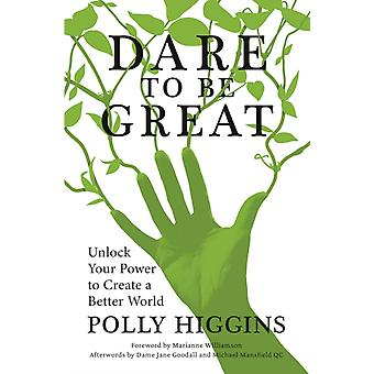 Dare To Be Great by Polly Higgins