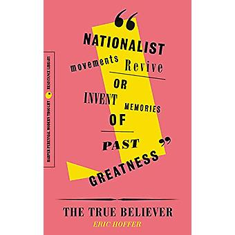 The True Believer - Thoughts on the Nature of Mass Movements by Eric H