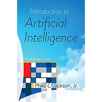 Introduction to Artificial Intelligence - Third Edition by Philip Jack