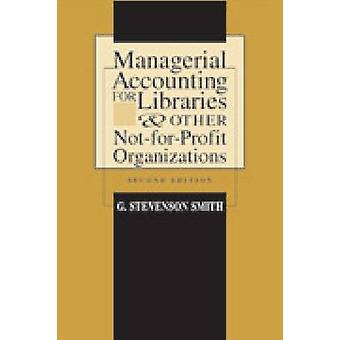 Managerial Accounting for Libraries and Other Not-for-profit Organiza