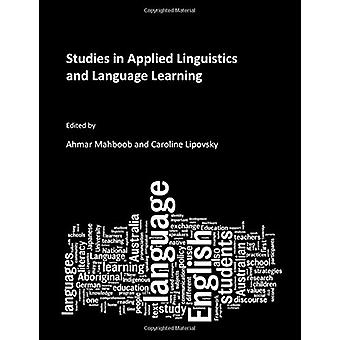 Studies in Applied Linguistics and Language Learning by Ahmar Mahboob