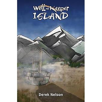 Well-Keeper Island by Derek Nelson - 9781788489539 Book