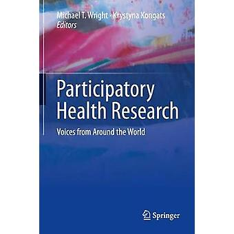 Participatory Health Research - Voices from Around the World by Michae