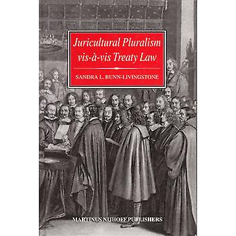 Juricultural Pluralism Vis-a-Vis Treaty Law - State Practice and Attit