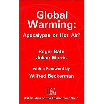Global Warming - Apocalypse or Hot Air? by Roger Bate - 9780255363310