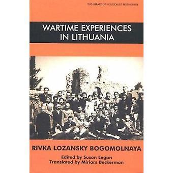 Wartime Experiences in Lithuania by Rivka Lozansky-Bogomolnaya - 9780