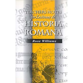 Teacher's Notes for Lectiones De Historia Romana - A Roman History for