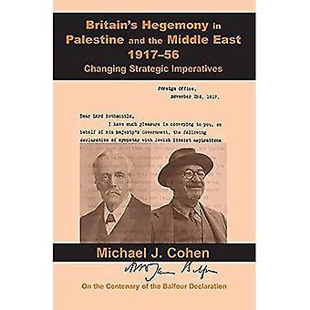 Storbritanniens hegemoni i Palestina och i Mellanöstern, 1917-56: ändra strategiska imperativ