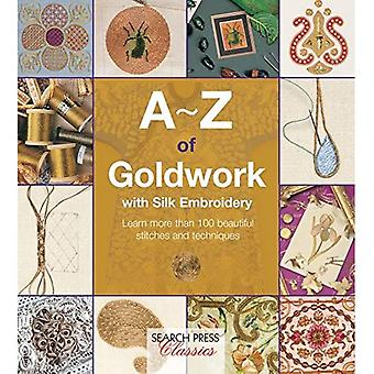 A-Z of Goldwork with Silk Embroidery (Search Press Classics) (A-Z of Needlecraft)