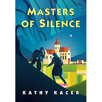 Masters of Silence by Kathy Kacer - 9781773212616 Book