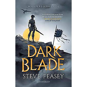 Dark Blade - Whispers of the Gods Book 1 by Steve Feasey - 97814088733