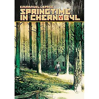 Springtime In Chernobyl by Emmanuel Lepage - 9781684054602 Book