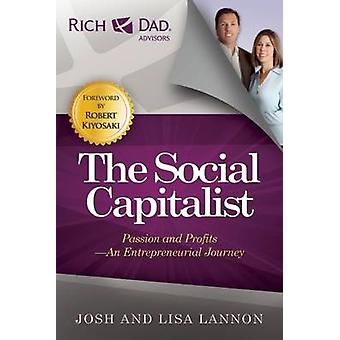 The Social Capitalist - Passion and Profits - An Entrepreneurial Journ