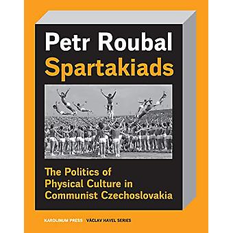 Spartakiad - The Politics and Aesthetics of Physical Culture in Commun