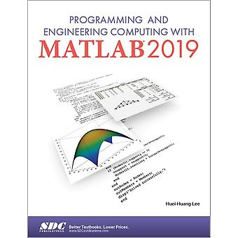 Programming and Engineering Computing with MATLAB 2019 by Lee & HueiHuang