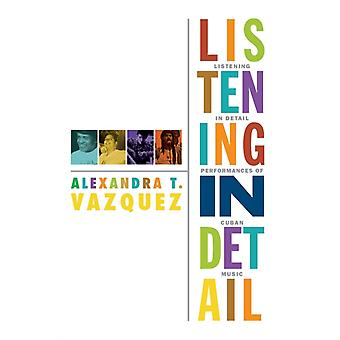 Listening in Detail by Vazquez & Alexandra T.