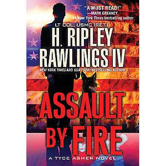 Assault by Fire by Rawlings & H. Ripley