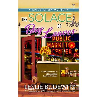The Solace Of Bay Leaves by Budewitz & Leslie