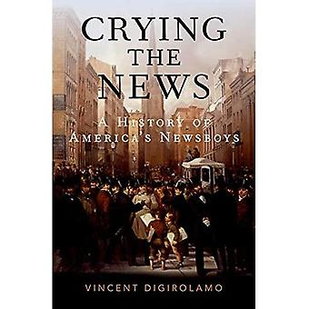 Crying the News: A History� of America's Newsboys