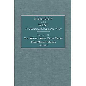 Valkoiset haluavat kaiken: Intian ja Mormonin suhteet, 1847-1877 (Kingdom in the West: Mormons and the American Frontier)