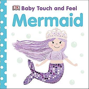Baby Touch en Feel Mermaid (Baby Touch and Feel) [Board boek]