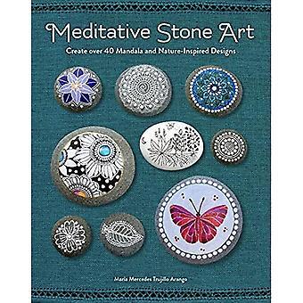 Meditatieve steenkunst: maak meer dan 40 Mandala- en natuurgeïnspireerde ontwerpen