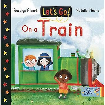 On a Train: Let's Go (Let's Go) [Board book]