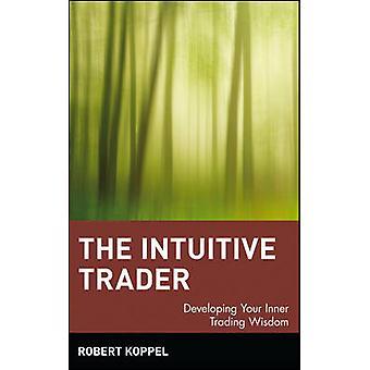 Intuitiivinen kauppias - Robertin sisäisen kaupankäyntiviisauden kehittäminen