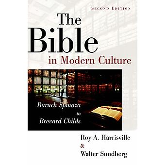 The Bible in Modern Culture - Baruch Spinoza to Brevard Childs by Roy