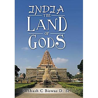 India the Land of Gods by Subhash C Biswas - 9781482836561 Book
