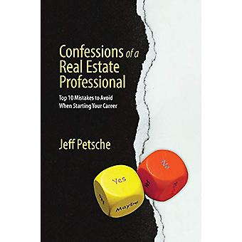 Confessions of a Real Estate Professional - Top 10 Mistakes to Avoid W