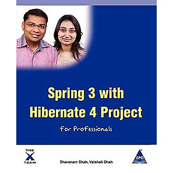 Spring 3 with Hibernate 4 Project for Professionals by Sharanam Shah